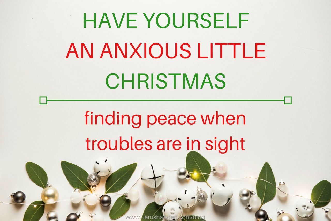 When Is Little Christmas.Have Yourself An Anxious Little Christmas Finding Peace